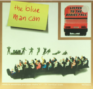 Blue Man Can-Listen to the Bodies Fall